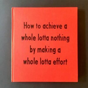 quote Johan Deckmann - How to achieve a whole lotta nothing by making a whole lotta effort